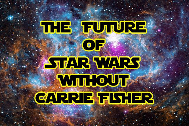 Star Wars Without Carrie Fisher