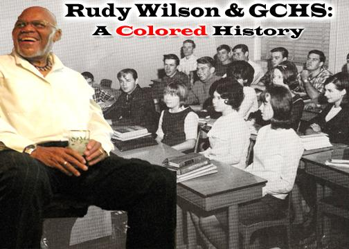 Rudy Wilson & GCHS: A Colored History