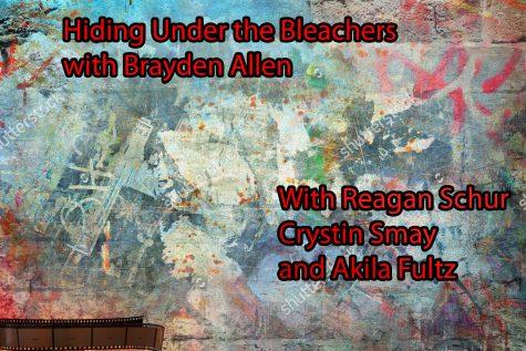 Hiding Under the Bleachers with Brayden Allen