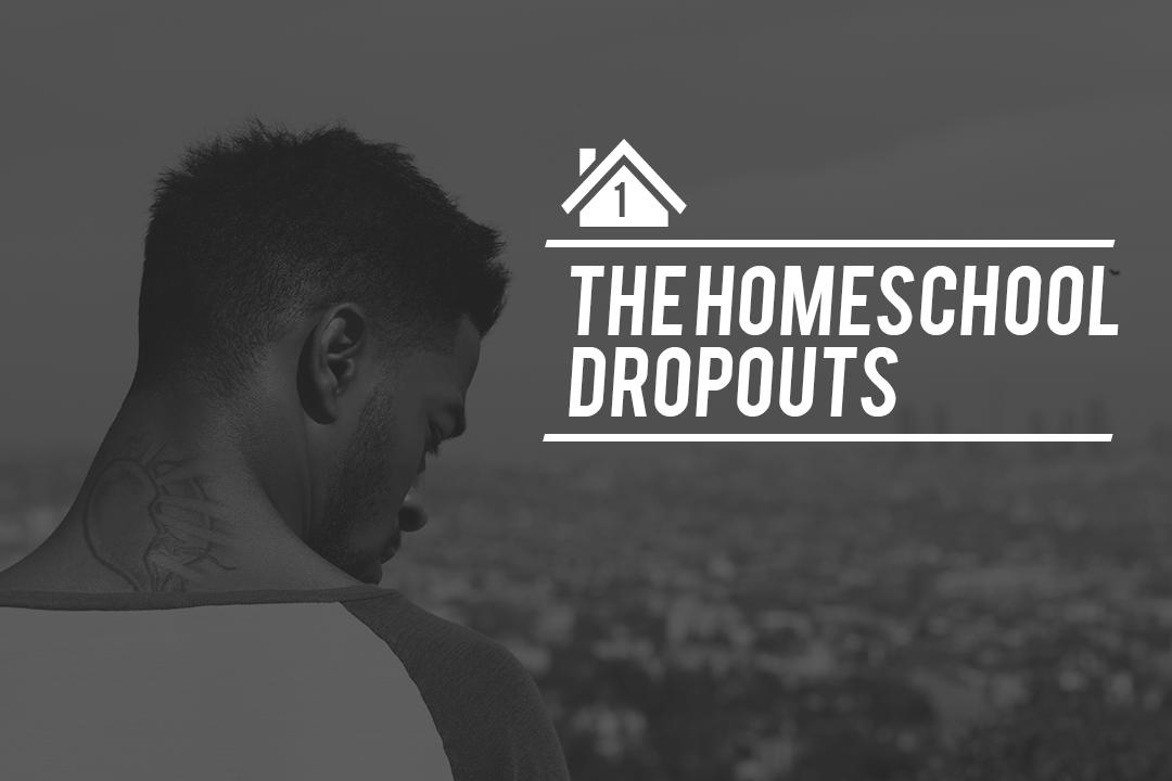 The Homeschool Dropouts | #1 |