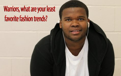 Warriors, what are your least favorite fashion trends?