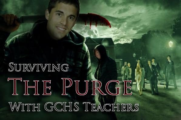 Surviving The Purge with GCHS Teachers