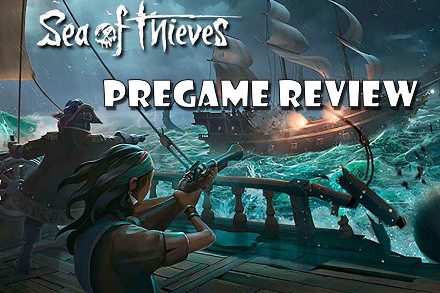 Sea+of+Thieves+Pregame+Review