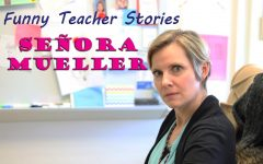 Teachers Tell Funny Stories – Senora Mueller Edition